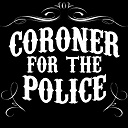 New Band of the Day: Coroner for the Police