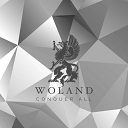 Woland - Conquer All