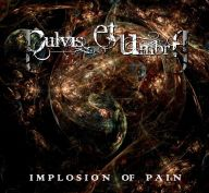 Pulvis et Umbra - Implosion of Pain