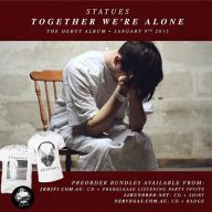 Statues - Together We're Alone