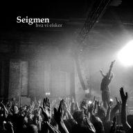 Seigman - hva vi elsker