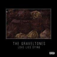 The Graveltones - Love Lies Dying