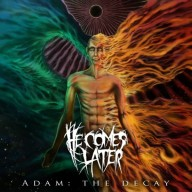 He Comes Later - Adam The Decay