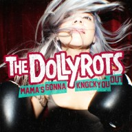 The Dollyrots - Mama's Going To Knock You Out