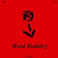 Weird Decibels - Weird Decibels 2