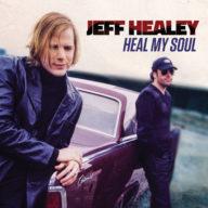 Jeff Healey - Heal My Soul cover art