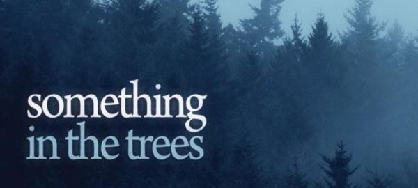 Band of the Day: Something In The Trees