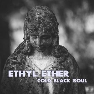 UK Video Premiere: Ethyl Ether – Cold Black Soul