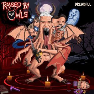 Album Review: Raised By Owls – Dreadful