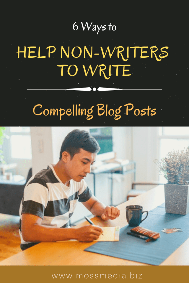 How to Help Non-Writers to Write Compelling Blog Posts