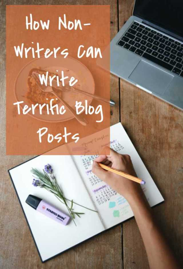 Amazing Ways for Non-Writers to Create Terrific Blog Posts