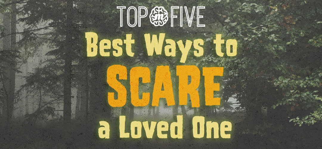 Top Five Best Ways to Scare a Loved One | MossyBrain - Growing Creativity