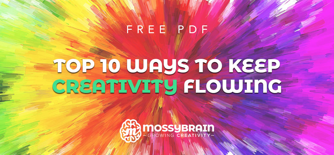 Free PDF – Top 10 Ways to Keep Your Creativity Flowing