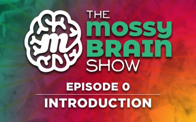 The MossyBrain Show | Episode 0 – Introduction