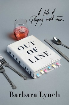 Out of Line by Barbara Lynch - best books of summer 2017