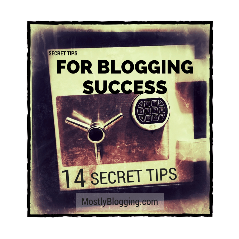14 Secret Blogging Tips That Will Blow Your Mind