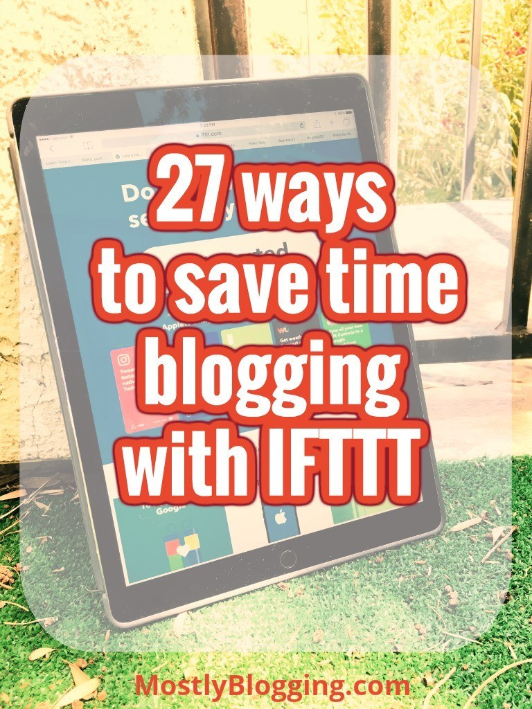 What is IFTTT a tool that will save you time #blogging in 27 ways #BloggingTools #AutomationTools