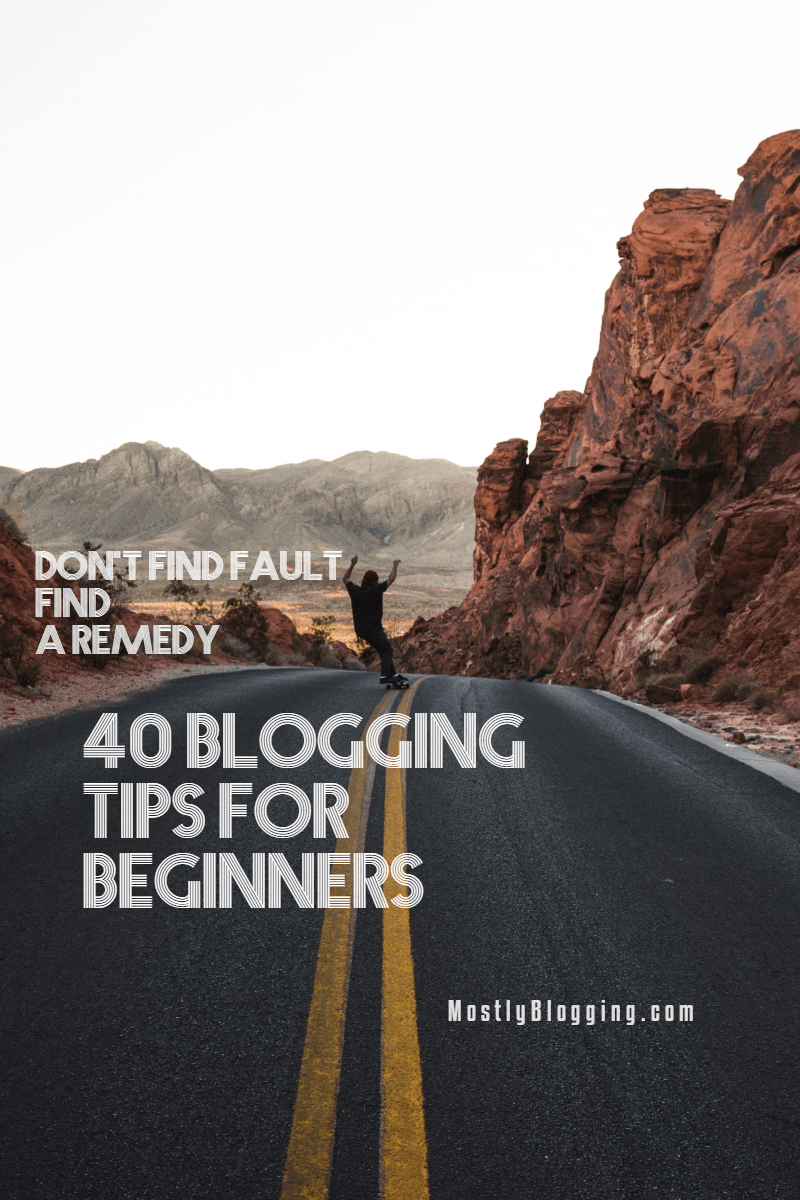 40 Blogging Tips for Beginners You Need to Know Now