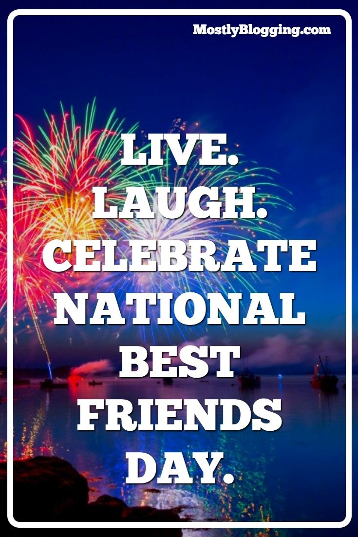 Is Today National Best Friends Day 2019 Welcome to the National BFF Day Blog Party