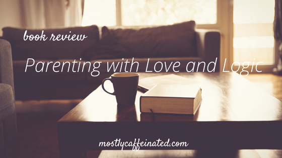 Book Review: Parenting with Love and Logic