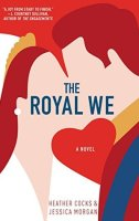 The Royal We Book cover by Heather Cocks and Jessica Morgan