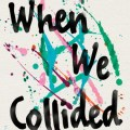 When We Collided book cover by Emery Lord