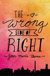 The Wrong Side of Right by Jenn Marie Thorne book cover