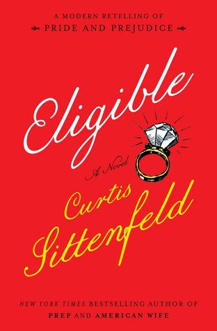 Eligible by Curtis Sittenfeld | Book Review