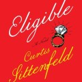 Eligible by Curtis Sittenfeld book cover