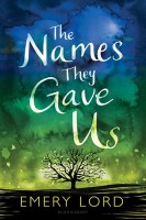 the-names-they-gave-us-emery-lord-book-cover