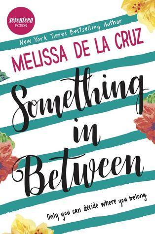 Something in Between by Melissa de la Cruz | Review