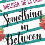 Something in Between by Melissa de la Cruz | Review