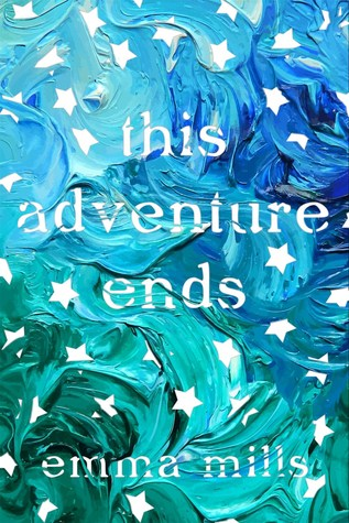 """""""Weirdly Passionate""""   This Adventure Ends by Emma Mills   Review"""