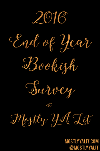 2016 End of Year Bookish Survey | Mostly YA Lit