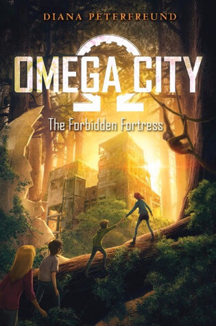 Omega City The Forbidden Fortress By Diana Peterfreund border=