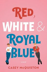 red-white-and-royal-blue-casey-mcquiston-book-cover