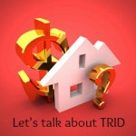 Let's Talk About TRID