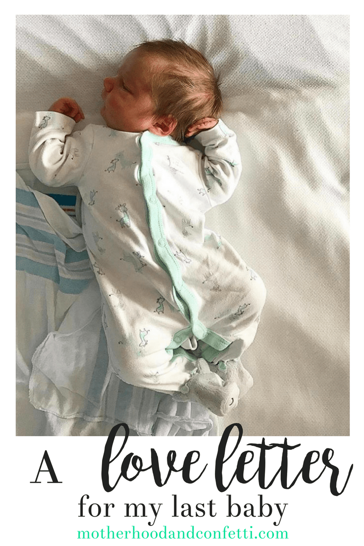 A  Love Letter for my Last Baby
