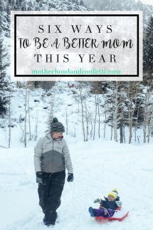 SIX WAYS to be a Better Mom This New Year