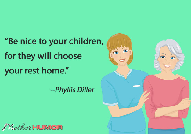 Phyllis-Diller-Rest-Home-Quote-Mother-Humor