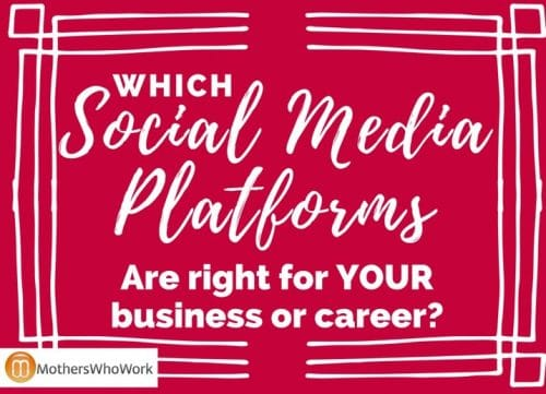 Which social media platforms are right for your career or business?
