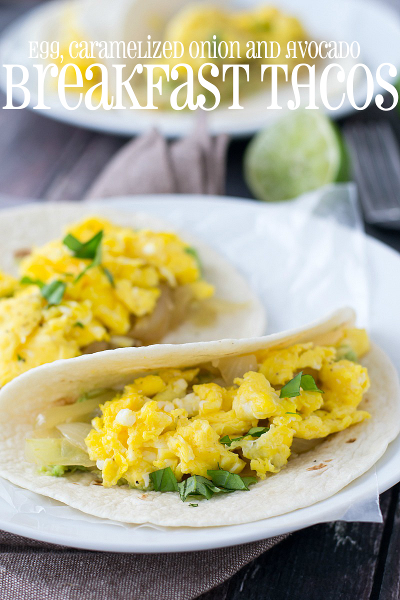 Egg, Caramelized Onion and Avocado Breakfast Tacos - 6 WW Smart Points/254 calories per taco | www.motherthyme.com