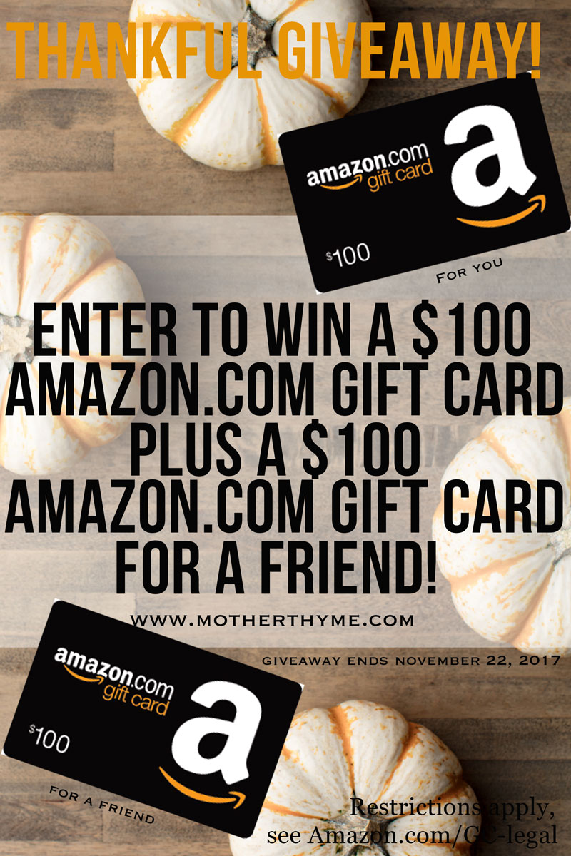 ENTER TO WIN A $100 AMAZON.COM GIFT CARD PLUS A $100 AMAZON.COM GIFT CARD FOR A FRIEND. GIVEAWAY ENDS NOVEMBER 22, 2017