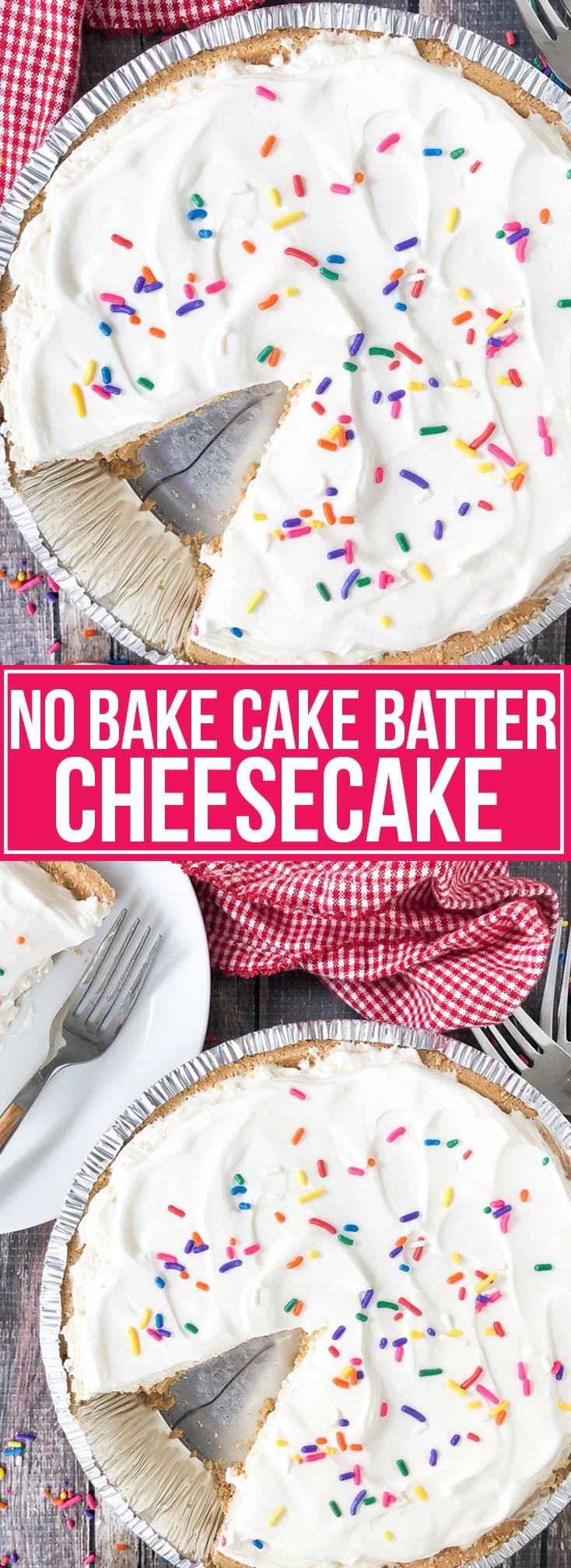 NO BAKE CAKE BATTER CHEESECAKE