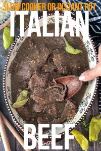SLOW COOKER OR INSTANT POT ITALIAN BEEF