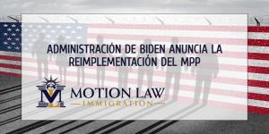 Administración de Biden reinstaurará el MPP el siguiente mes
