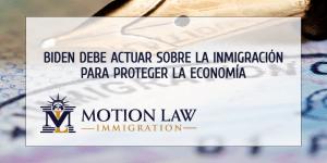 Biden necesita actuar prontamente sobre la inmigración para impulsar la economía