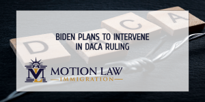 The Biden Administration plans to appeal DACA's ruling