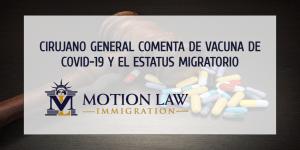 Cirujano General declara que el estatus migratorio no debe importar para la vacuna del COVID-19