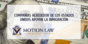 Compañías en toda clase de sectores apoyan la inmigración